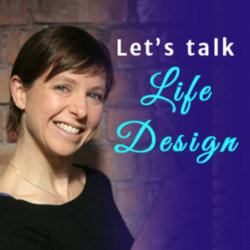 Let's Talk Life Design Podcast with Kirsty Salisbury